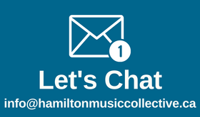 Let's chat, email info@hamiltonmusiccollective.ca